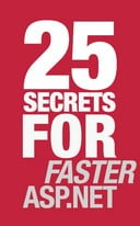 25 Secrets for Faster ASP.NET Applications