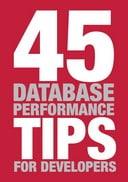 45 Database Performance Tips for Developers
