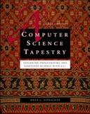 Free eBook - A Computer Science Tapestry: Exploring Computer Science with C++