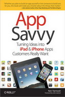 Free online book: App Savvy: Turning Ideas into iPad and iPhone Apps Customers Really Want