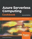 Azure Serverless Computing Cookbook - Second Edition