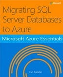 Microsoft Azure Essentials Migrating SQL Server Databases to Azure