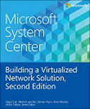 Microsoft System Center: Building a Virtualized Network Solution, Second Edition