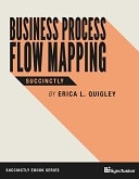 Business Process Flow Mapping Succinctly