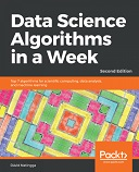 Data Science Algorithms in a Week - Second Edition