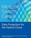 Microsoft System Center: Data Protection for the Hybrid Cloud