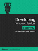 Developing Windows Services Succinctly