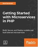 Getting Started with Microservices in PHP : Video Course