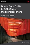 Free eBook: Brad's Sure Guide to SQL Server Maintenance Plans