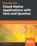 Hands-On Cloud-Native Applications with Java and Quarkus