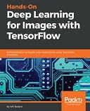Hands-On Deep Learning for Images with TensorFlow