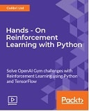 Hands - On Reinforcement Learning with Python : Video Course