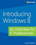 Introducing Windows 8: An Overview for IT Professionals - Final Edition