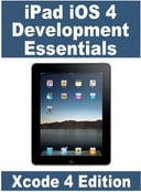 iPad iOS 4 App development Essentials - Xcode 4 Edition
