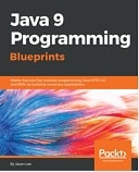 Java 9 Programming Blueprints