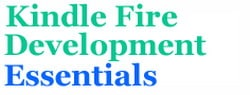 Free Online Book: Kindle Fire Development Essentials