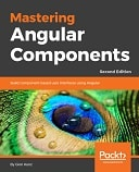 Mastering Angular Components - Second Edition