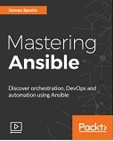Mastering Ansible : Video Course