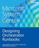 Microsoft System Center: Designing Orchestrator Runbooks