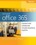 Free eBook: Microsoft Office 365: Connect and Collaborate Virtually Anywhere, Anytime