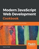 Modern JavaScript Web Development Cookbook