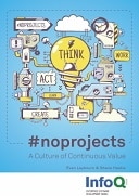 #noprojects - A Culture of Continuous Value