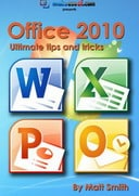 Free eBook: Microsoft Office 2010 Ultimate Tips & Tricks