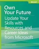 Free eBook - Own Your Future: Update Your Skills with Resources and Career Ideas from Microsoft