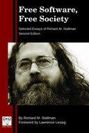Free Software Free Society: Selected Essays of Richard M. Stallman, 2nd Edition