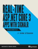 Real-Time ASP.NET Core 3 Apps with SignalR Succinctly