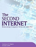 The Second Internet: Reinventing Computer Networks with IPv6