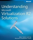Free eBook: Understanding Microsoft Virtualization R2 Solutions