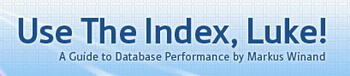 Free Online SQL Indexing and Tuning Book: Use the Index, Luke!