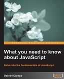 What You Need to Know about JavaScript